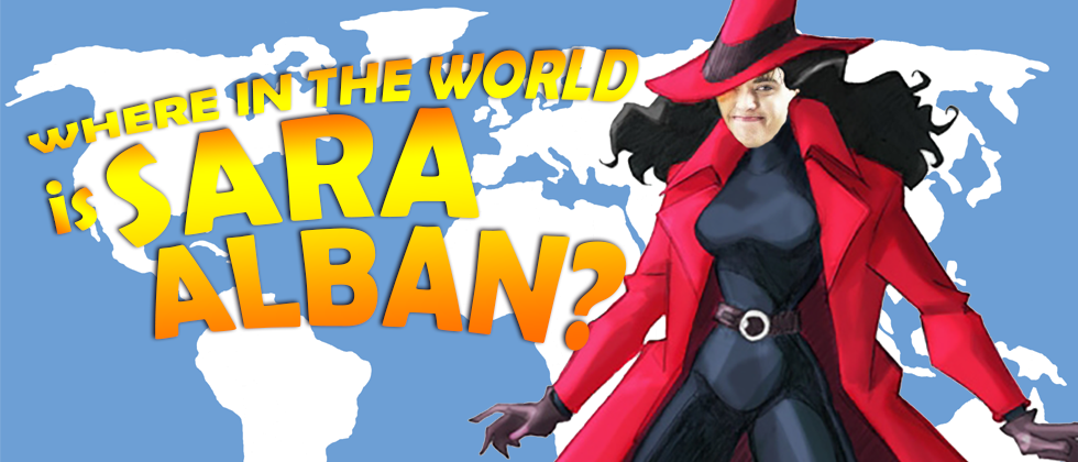 Where in the World is Sara Alban?