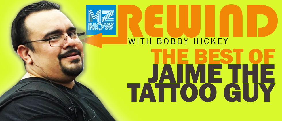 MZNOW Rewind - The Best of Jaime the Tattoo Guy