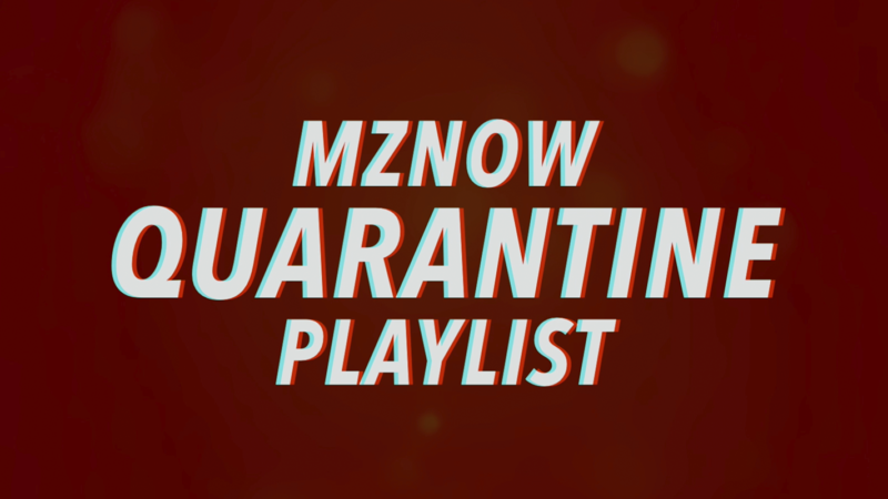 MZNOW Quarantine Playlist