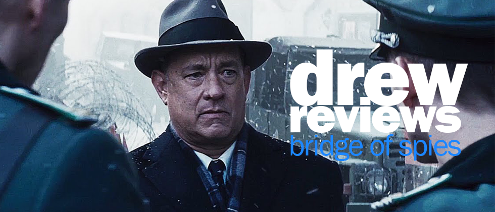Drew Reviews - Bridge of Spies