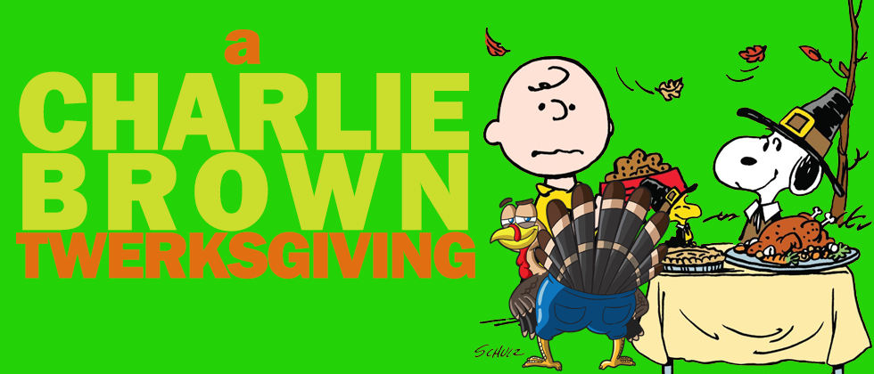 Charlie Brown Twerksgiving