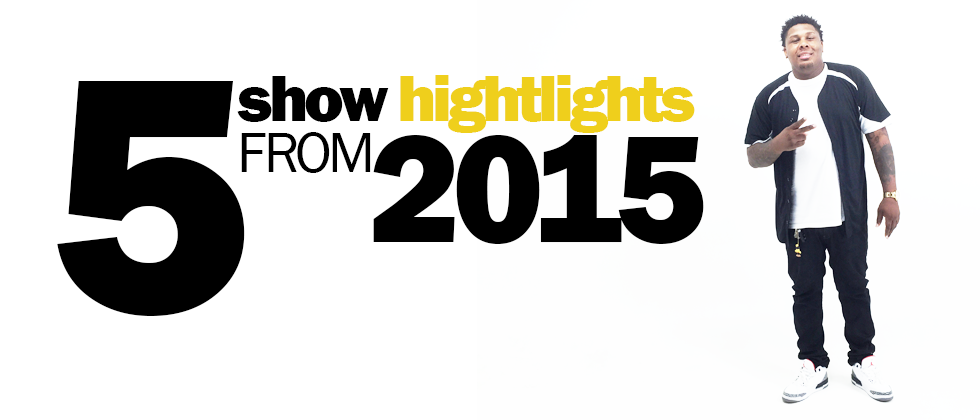 5 Show Highlights From 2015 - B-Hamp