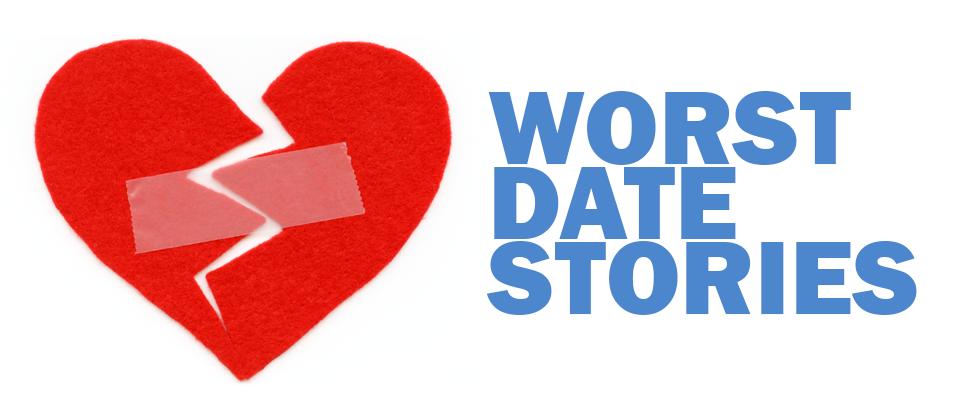 Worst Date Stories