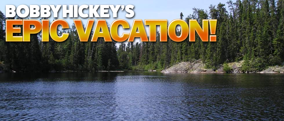 Bobby Hickey's Epic Vacation