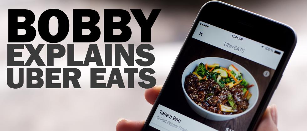 Bobby Explains Uber Eats