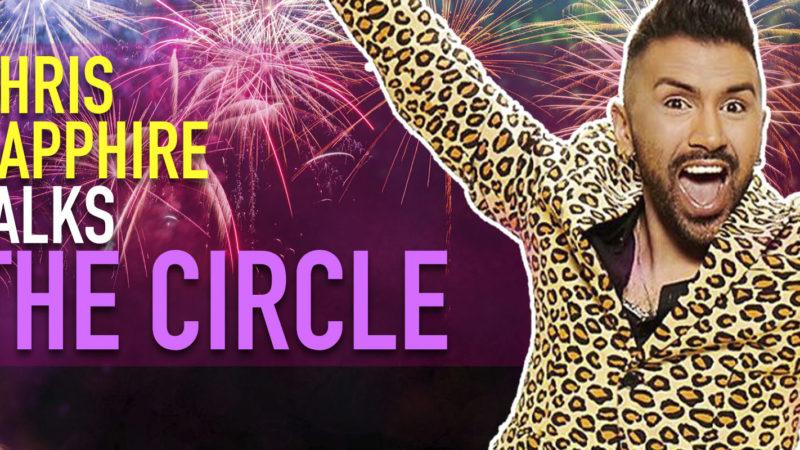 Chris Sapphire Talks The Circle