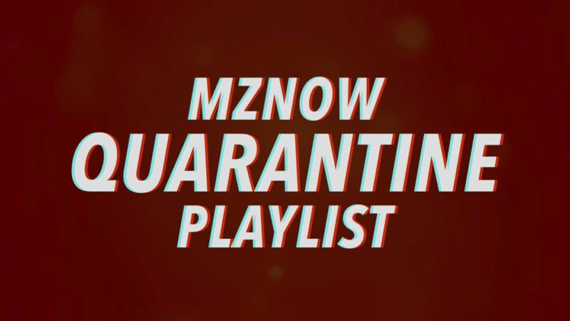 MZNOW Quarantine Playlist